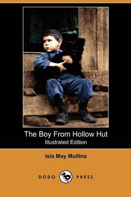 The Boy from Hollow Hut: A Story of the Kentucky Mountains (Illustrated Edition) (Dodo Press) (Paperback)