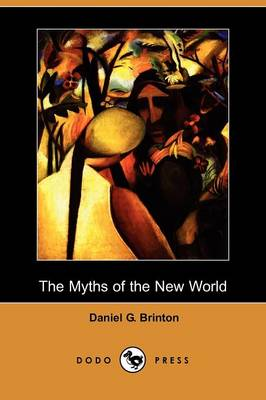 The Myths of the New World (Dodo Press) (Paperback)