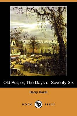 Old Put; Or, the Days of Seventy-Six (Dodo Press) (Paperback)