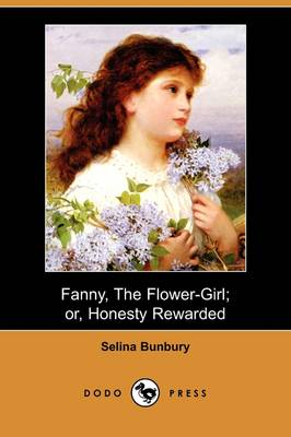 Fanny, the Flower-Girl; Or, Honesty Rewarded (Dodo Press) (Paperback)