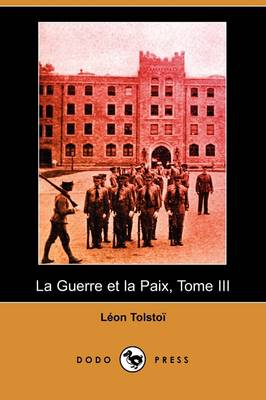 La Guerre Et La Paix, Tome III (Dodo Press) (Paperback)