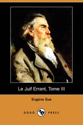 Le Juif Errant, Tome III (Dodo Press) (Paperback)