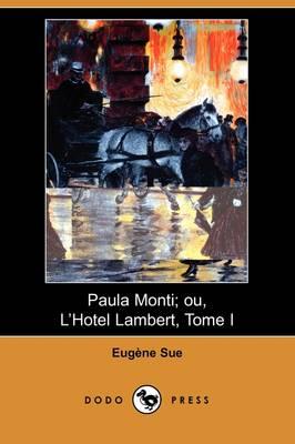 Paula Monti; Ou, L'Hotel Lambert, Tome I (Dodo Press) (Paperback)