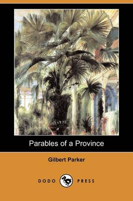 Parables of a Province (Dodo Press) (Paperback)