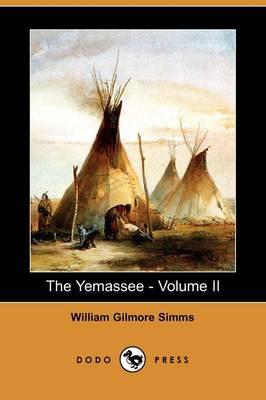 The Yemassee: A Romance of Carolina - Volume II (Dodo Press) (Paperback)