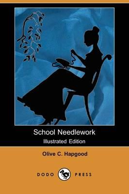 School Needlework (Illustrated Edition) (Dodo Press) (Paperback)
