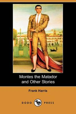 Montes the Matador and Other Stories (Dodo Press) (Paperback)