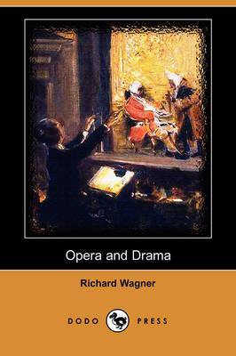 Opera and Drama (Dodo Press) (Paperback)