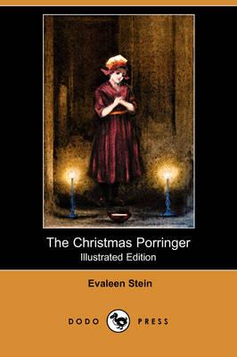 The Christmas Porringer (Illustrated Edition) (Dodo Press) (Paperback)