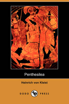 Penthesilea (Dodo Press) (Paperback)