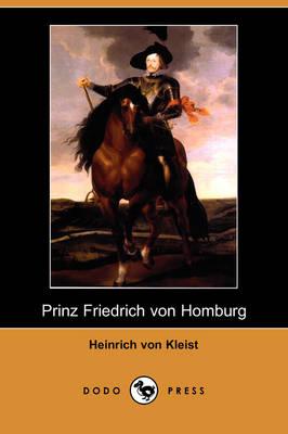 Prinz Friedrich Von Homburg (Dodo Press) (Paperback)