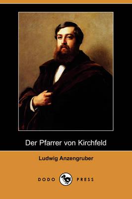 Der Pfarrer Von Kirchfeld (Dodo Press) (Paperback)