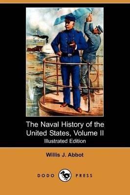 The Naval History of the United States, Volume II (Illustrated Edition) (Dodo Press) (Paperback)
