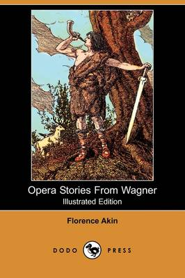 Opera Stories from Wagner (Illustrated Edition) (Dodo Press) (Paperback)
