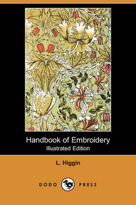 Handbook of Embroidery (Illustrated Edition) (Dodo Press) (Paperback)