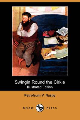 Swingin Round the Cirkle (Illustrated Edition) (Dodo Press) (Paperback)