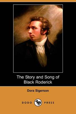 The Story and Song of Black Roderick (Dodo Press) (Paperback)