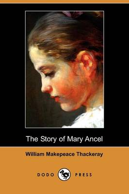 The Story of Mary Ancel (Dodo Press) (Paperback)