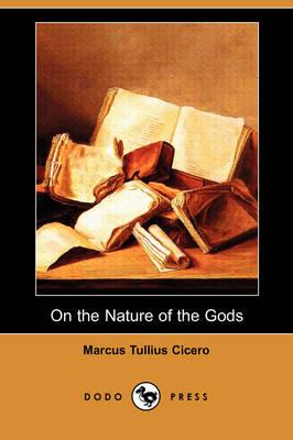 On the Nature of the Gods (de Natura) (Dodo Press) (Paperback)
