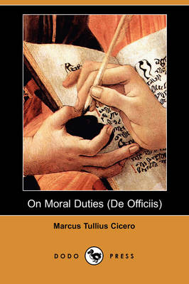 On Moral Duties (de Officiis) (Dodo Press) (Paperback)