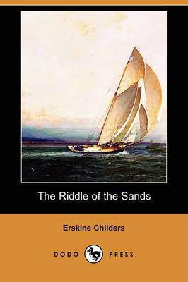 The Riddle of the Sands (Dodo Press) (Paperback)