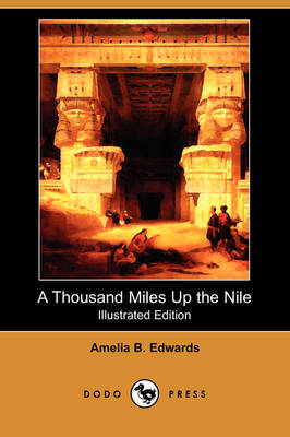 A Thousand Miles Up the Nile (Illustrated Edition) (Dodo Press) (Paperback)