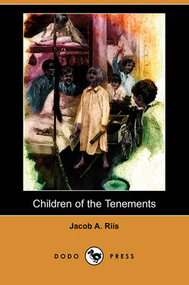 Children of the Tenements (Dodo Press) (Paperback)