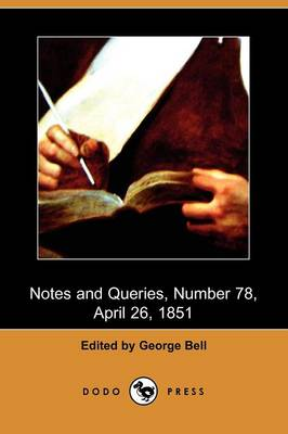 Notes and Queries, Number 78, April 26, 1851 (Dodo Press) (Paperback)
