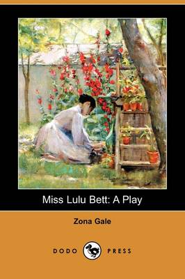 Miss Lulu Bett: A Play (Dodo Press) (Paperback)