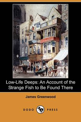 Low-Life Deeps: An Account of the Strange Fish to Be Found There (Dodo Press) (Paperback)