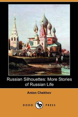 Russian Silhouettes: More Stories of Russian Life (Dodo Press) (Paperback)