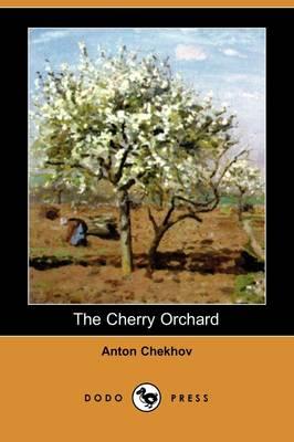 The Cherry Orchard (Dodo Press) (Paperback)
