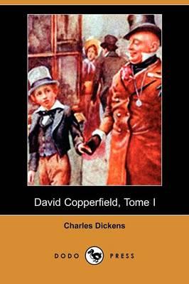 David Copperfield, Tome I (Dodo Press) (Paperback)