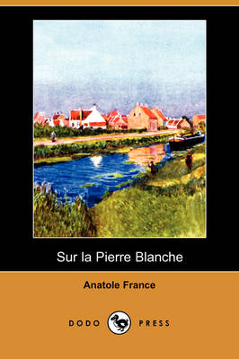 Sur La Pierre Blanche (Dodo Press) (Paperback)