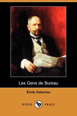 Les Gens de Bureau (Dodo Press) (Paperback)