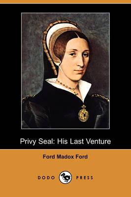 Privy Seal: His Last Venture (Dodo Press) (Paperback)