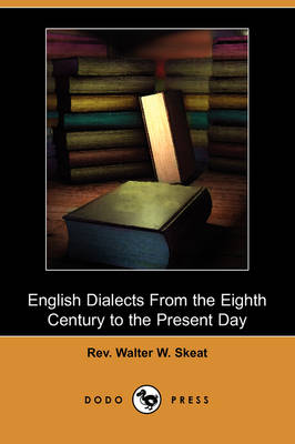 English Dialects from the Eighth Century to the Present Day (Dodo Press) (Paperback)