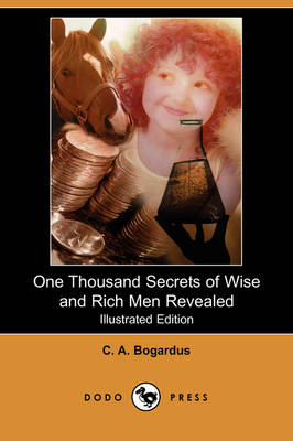 One Thousand Secrets of Wise and Rich Men Revealed (Illustrated Edition) (Dodo Press) (Paperback)