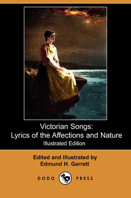 Victorian Songs: Lyrics of the Affections and Nature (Illustrated Edition) (Dodo Press) (Paperback)