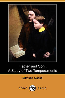 Father and Son: A Study of Two Temperaments (Dodo Press) (Paperback)