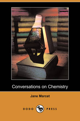 Conversations on Chemistry (Illustrated Edition) (Dodo Press) (Paperback)