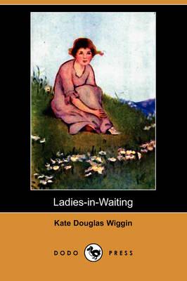 Ladies-In-Waiting (Dodo Press) (Paperback)