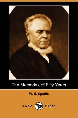 The Memories of Fifty Years: Containing Brief Biographical Notices of Distinguished Americans, and Anecdotes of Remarkable Men (Dodo Press) (Paperback)
