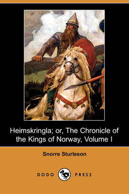 Heimskringla; Or, the Chronicle of the Kings of Norway, Volume I (Dodo Press) (Paperback)
