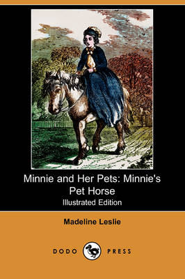 Minnie and Her Pets: Minnie's Pet Horse (Illustrated Edition) (Dodo Press) (Paperback)