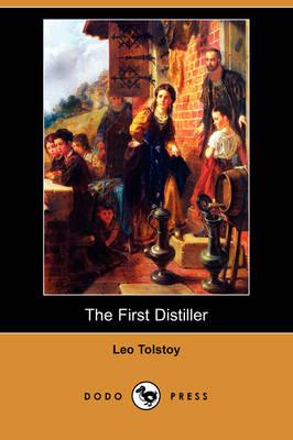 The First Distiller (Dodo Press) (Paperback)