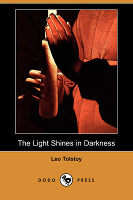The Light Shines in Darkness (Dodo Press) (Paperback)