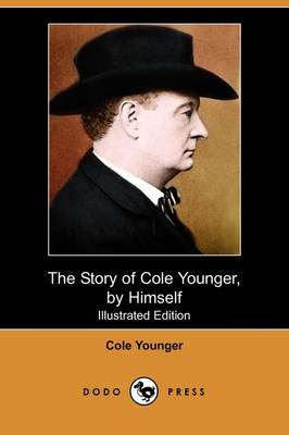 The Story of Cole Younger, by Himself (Illustrated Edition) (Dodo Press) (Paperback)