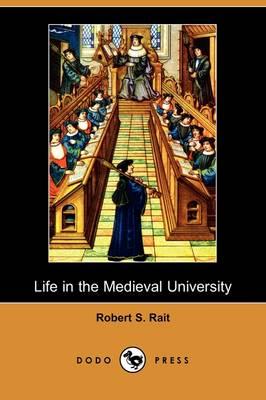 Life in the Medieval University (Dodo Press) (Paperback)