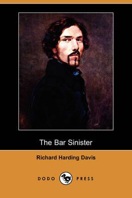 The Bar Sinister (Dodo Press) (Paperback)